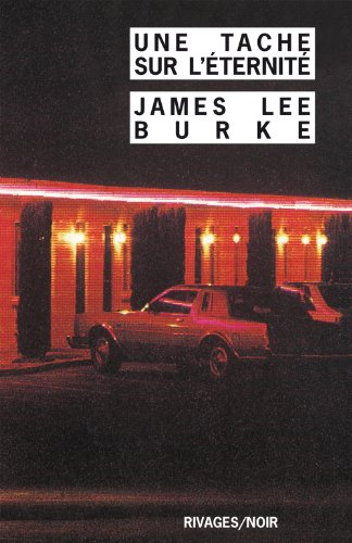 Une tache sur l'éternité (9782743603342) by James Lee Burke