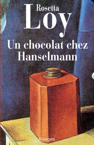 UN CHOCOLAT CHEZ HANSELMANN: LOY ROSETTA
