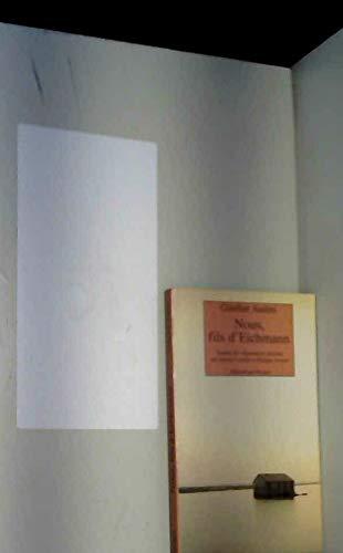 9782743605292: Nous, fils d'Eichmann : lettre ouverte à Claude Eichmann