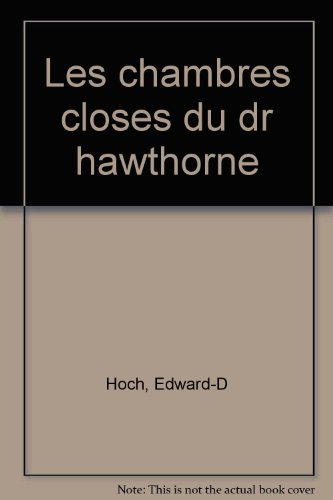 Les chambres closes du docteur Hawthorne (Rivages mystère) (French Edition) (9782743605520) by Hoch, Edward D; Lacourbe, Roland