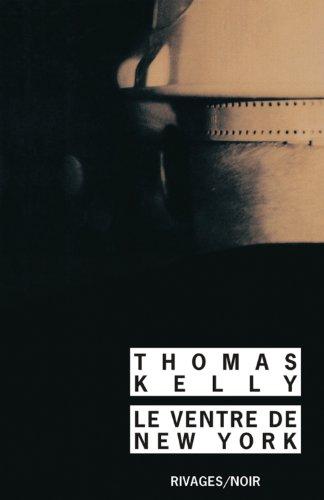Le ventre de New York [Mass Market: Kelly, Thomas