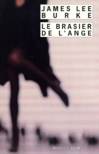 Le Brasier de l'ange (9782743609146) by James Lee Burke; Freddy Michalski