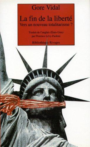 9782743609665: La Fin de la liberté : Vers un nouveau totalitarisme ?