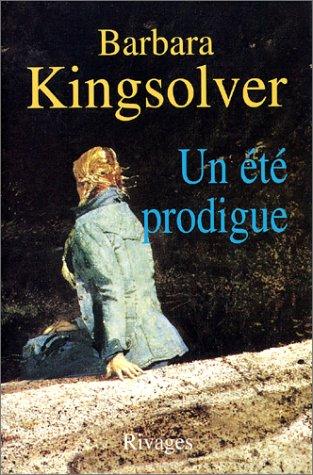 Un été prodigue (French Edition): Kingsolver, Barbara; Belleteste, Guillemette