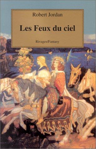 La Roue du temps, tome 10: Les Feux du ciel (2743609737) by Robert Jordan; Arlette Rosenblum