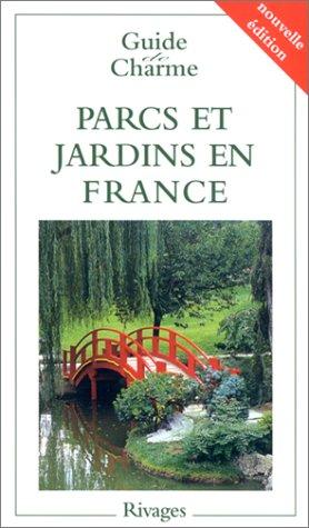 9782743609740: Guide de charme parcs et jardins en France
