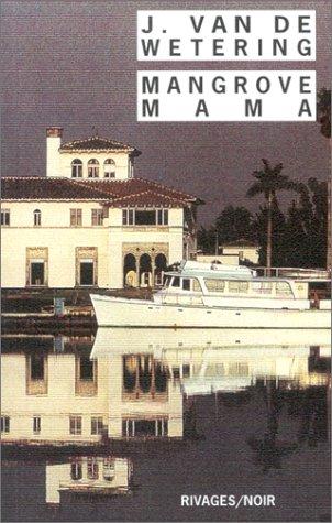 Mangrove mama (2743610271) by Janwillem Van de Wetering; Isabelle Reinharez