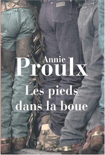 Les pieds dans la boue (French Edition): Proulx