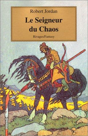 La Roue du temps, tome 11: Seigneur du Chaos (9782743611408) by Robert Jordan; Arlette Rosenblum