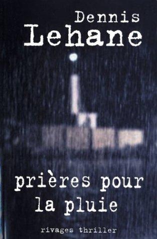 Prières pour la pluie: Lehane, Dennis