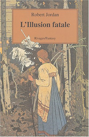 9782743612856: La roue du temps, tome 12 : Illusion fatale