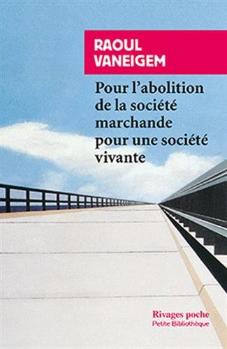 9782743613051: Pour l'abolition de la société marchande pour une société vivante (French Edition)