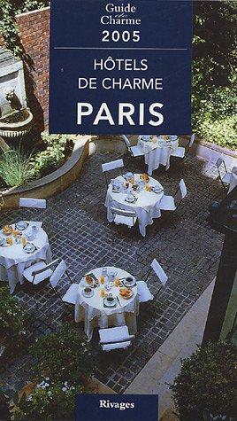 9782743613778: Guide des hôtels de charme à Paris 2005