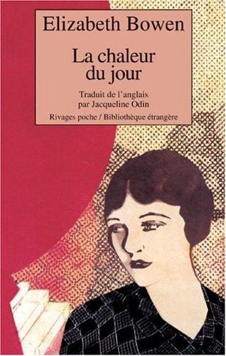 CHALEUR DU JOUR (LA): BOWEN ELIZABETH