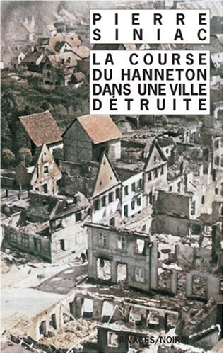 9782743614805: La course du hanneton dans une ville détruite : Ou La corvée de soupe