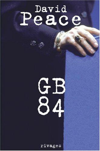 GB 84 (French Edition): David Peace