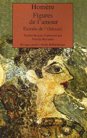 9782743615901: Figures de l'amour : Extraits de l'Odyssée, édition bilingue français/grec