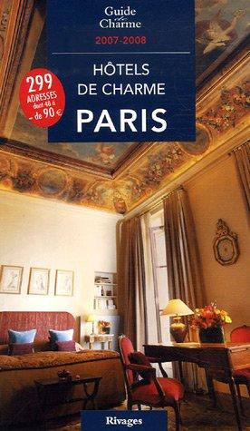 9782743616489: Hotels de Charme a Paris 2007 (French Edition)