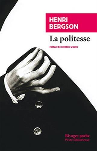 La Politesse : Et autres essais (Petite: Henri Bergson