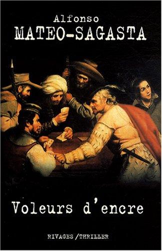 Voleurs d'encre (French Edition): Alfonso Mateo-Sagasta