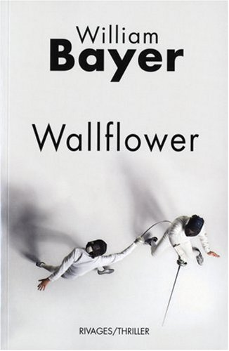 Wallflower (French Edition): William Bayer