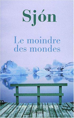 MOINDRE DES MONDES -LE-: SJON