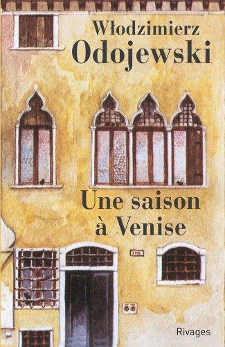9782743618711: Une saison à Venise (French Edition)