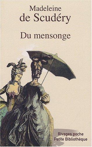DU MENSONGE: SCUDERY MADELEINE DE