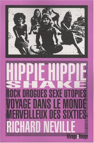 9782743618988: Hippie hippie shake : Rock, drogues, sexe, utopies (French Edition)