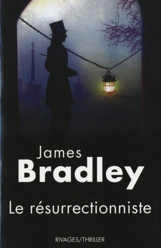 Le Résurrectionniste (French Edition): James Bradley