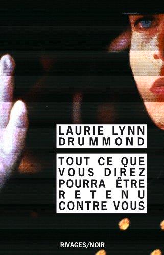 9782743619350: Tout ce que vous direz pourra être retenu contre vous (French Edition)