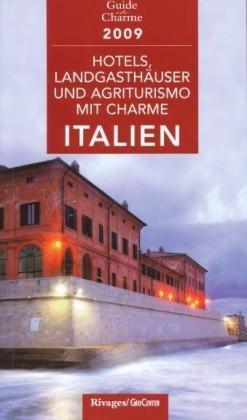 9782743619640: Hotels und Landgasthöfe mit Charme in Italien 2009: Mit 554 Adressen