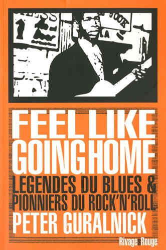 Feel like going home (French Edition) (2743619988) by Peter Guralnick