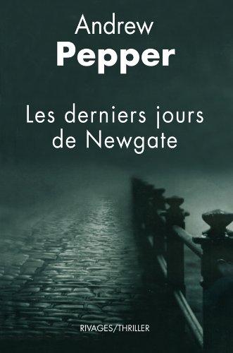 Les derniers jours de {NewGate}: Pepper, Andrew