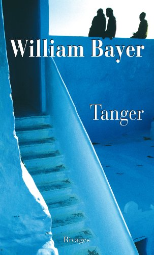 Tanger (French Edition): William Bayer