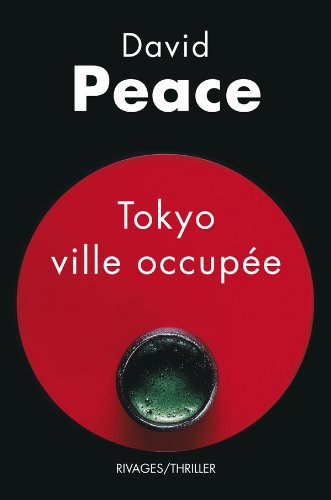 Tokyo ville occupée (French Edition): David Peace