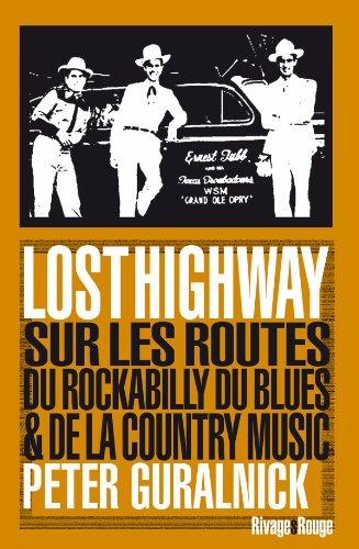 9782743621278: Lost Highway : Sur les routes du rockabilly, du blues et de la country music
