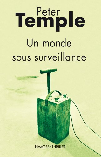 Un monde sous surveillance (2743621427) by Peter TEMPLE