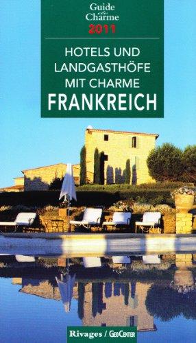 9782743621735: Hotels und Landgasthöfe mit Charme in Frankreich 2011