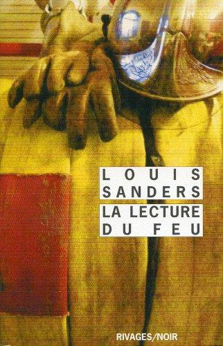 La Lecture du feu [Mass Market Paperback]: Louis Sanders