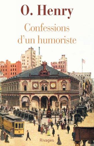 CONFESSIONS D'UN HUMORISTE: HENRY O.