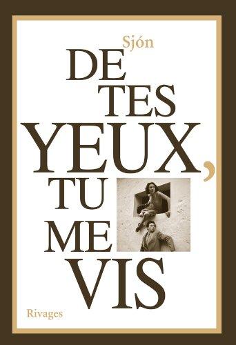 De tes yeux, tu me vis (French Edition): Sjon