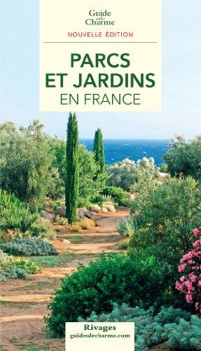 guide de charme des parcs et jardins en france 2011: Philippe Th�baud