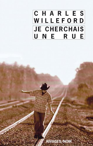 Je cherchais une rue (French Edition) (2743622458) by Charles Willeford