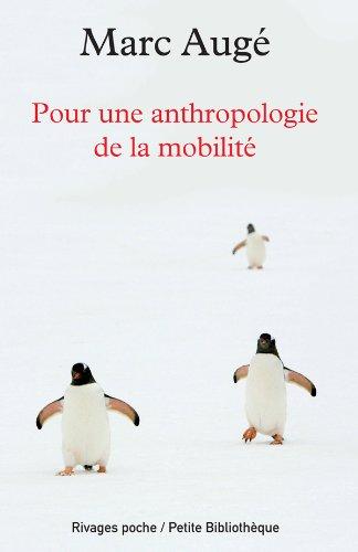 9782743623456: Pour une anthropologie de la mobilité