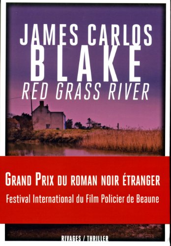 RED GRASS RIVER: BLAKE JAMES CARLOS