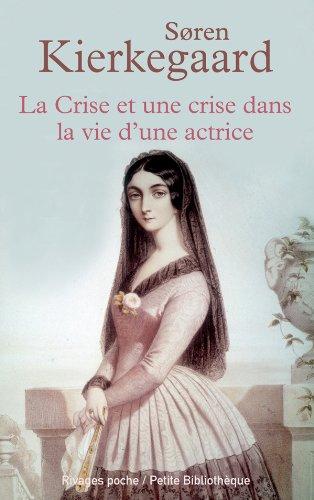9782743623623: La crise et une crise dans la vie d'une actrice