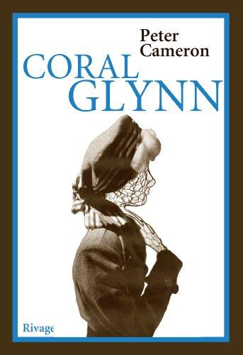 Coral Glynn: Peter Cameron
