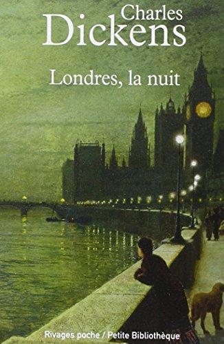Londres la nuit: Charles Dickens