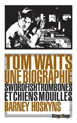 TOM WAITS -UNE BIOGRAPHIE-: HOSKYNS BARNEY